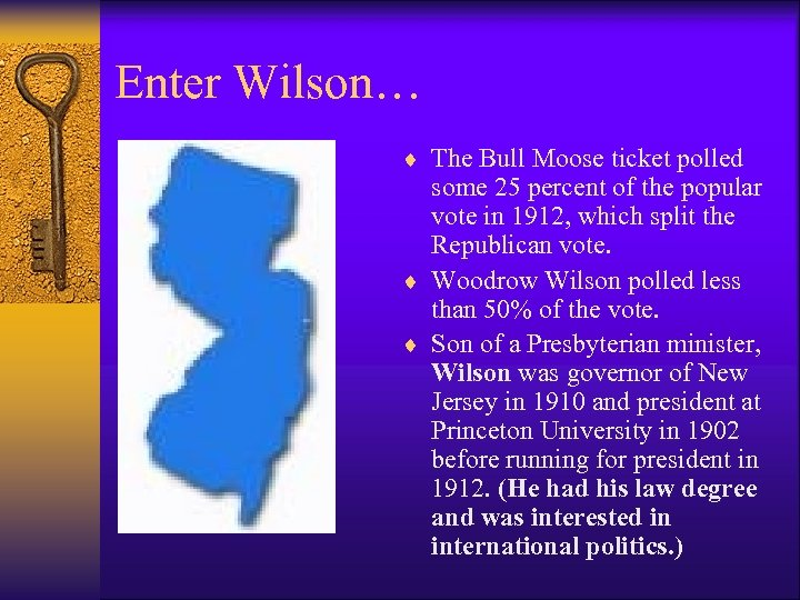 Enter Wilson… ¨ The Bull Moose ticket polled some 25 percent of the popular