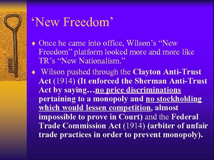 """'New Freedom' ¨ Once he came into office, Wilson's """"New Freedom"""" platform looked more"""