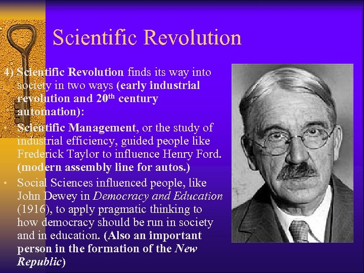 Scientific Revolution 4) Scientific Revolution finds its way into society in two ways (early