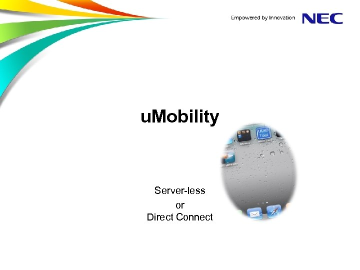 u. Mobility Server-less or Direct Connect