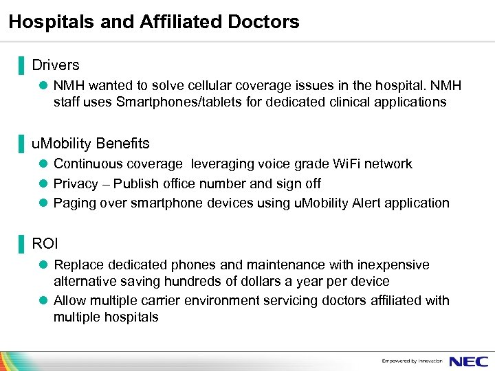Hospitals and Affiliated Doctors ▐ Drivers l NMH wanted to solve cellular coverage issues