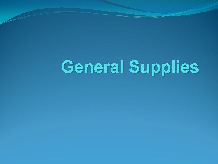 General Supplies