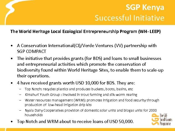 SGP Kenya Successful Initiative The World Heritage Local Ecological Entrepreneurship Program (WH- LEEP) •