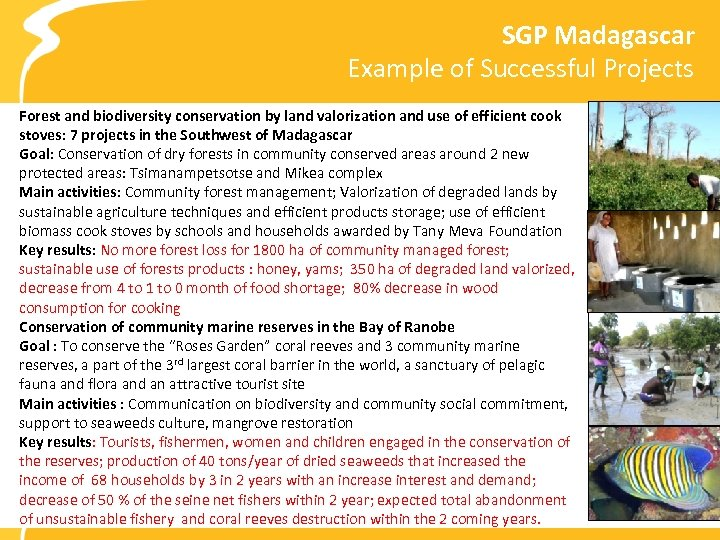 SGP Madagascar Example of Successful Projects Forest and biodiversity conservation by land valorization and