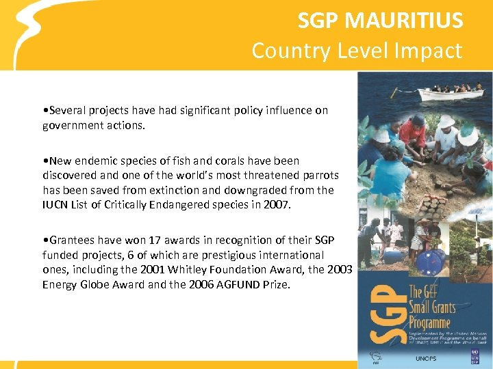 SGP MAURITIUS Country Level Impact • Several projects have had significant policy influence on