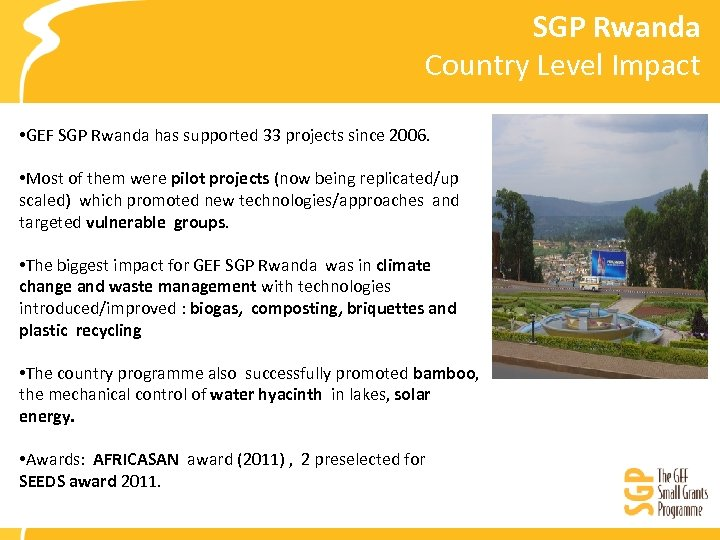 SGP Rwanda Country Level Impact • GEF SGP Rwanda has supported 33 projects since