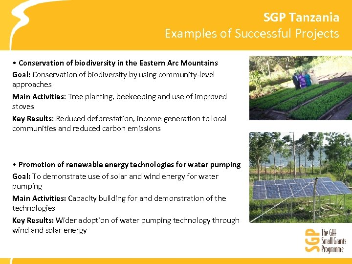 SGP Tanzania Examples of Successful Projects • Conservation of biodiversity in the Eastern Arc
