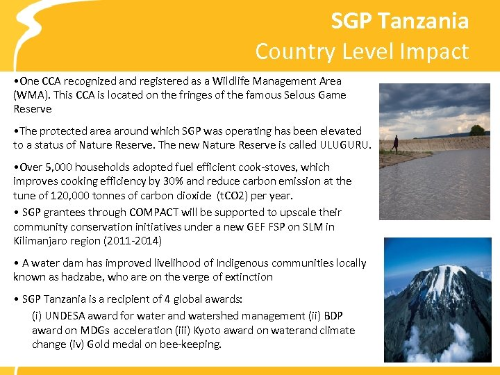 SGP Tanzania Country Level Impact • One CCA recognized and registered as a Wildlife