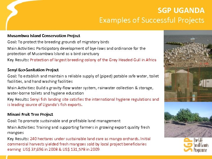 SGP UGANDA Examples of Successful Projects Musambwa Island Conservation Project Goal: To protect the