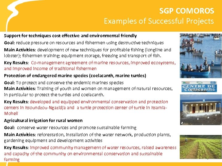 SGP COMOROS Examples of Successful Projects Support for techniques cost effective and environmental friendly