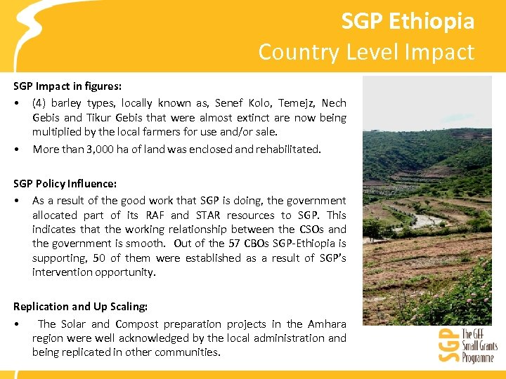 SGP Ethiopia Country Level Impact SGP Impact in figures: • (4) barley types, locally