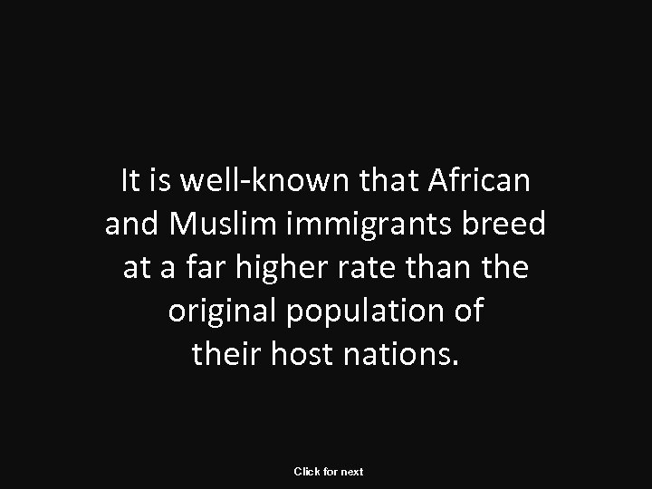 It is well-known that African and Muslim immigrants breed at a far higher rate
