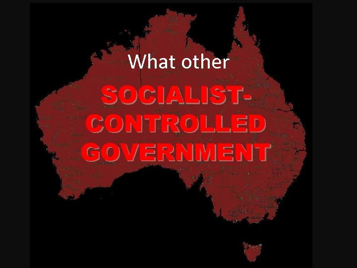 What other SOCIALISTCONTROLLED GOVERNMENT