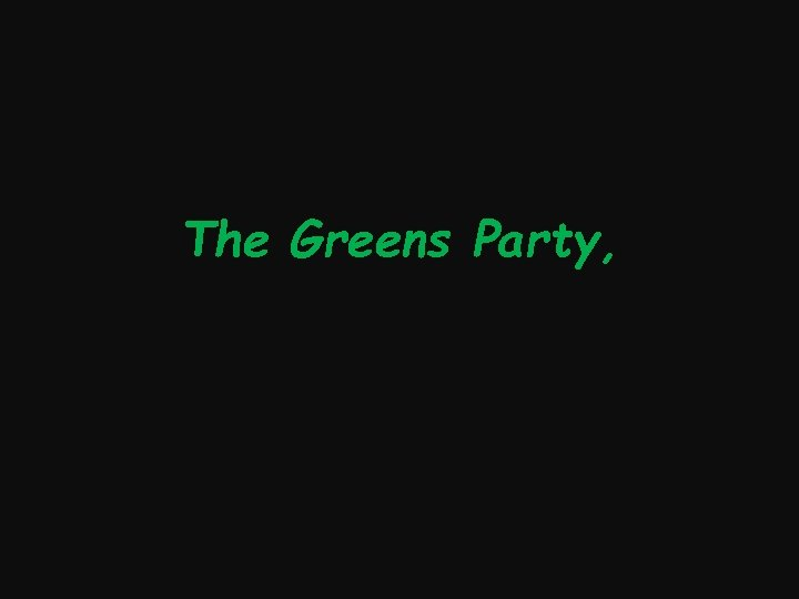 The Greens Party,