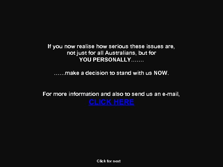 If you now realise how serious these issues are, not just for all Australians,