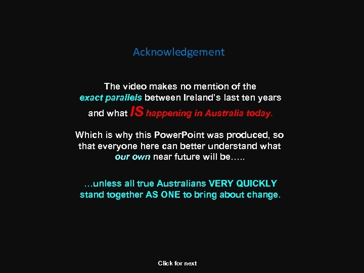 Acknowledgement The video makes no mention of the exact parallels between Ireland's last ten