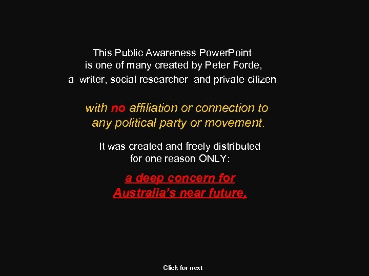 This Public Awareness Power. Point is one of many created by Peter Forde, a