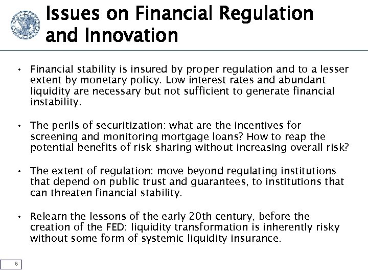 Issues on Financial Regulation and Innovation • Financial stability is insured by proper regulation