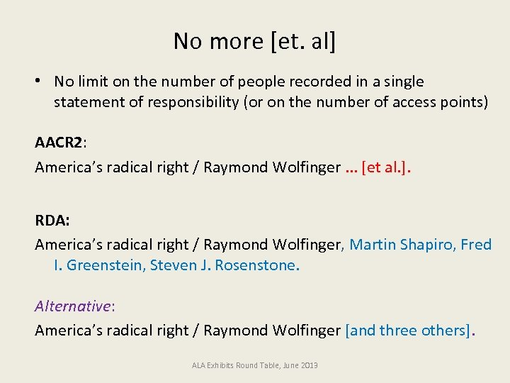 No more [et. al] • No limit on the number of people recorded in