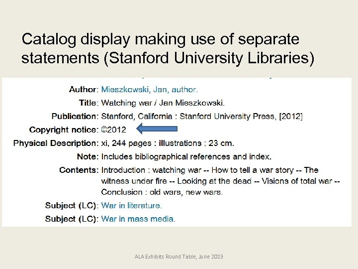 Catalog display making use of separate statements (Stanford University Libraries) ALA Exhibits Round Table,