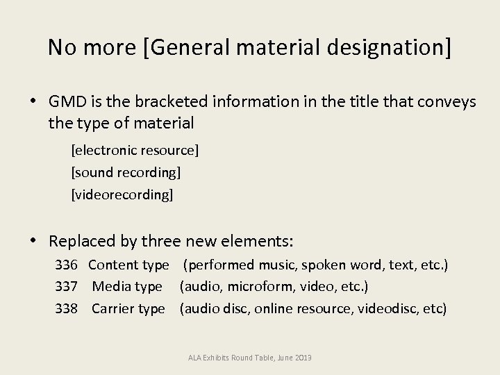 No more [General material designation] • GMD is the bracketed information in the title