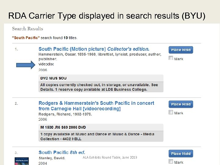 RDA Carrier Type displayed in search results (BYU) ALA Exhibits Round Table, June 2013
