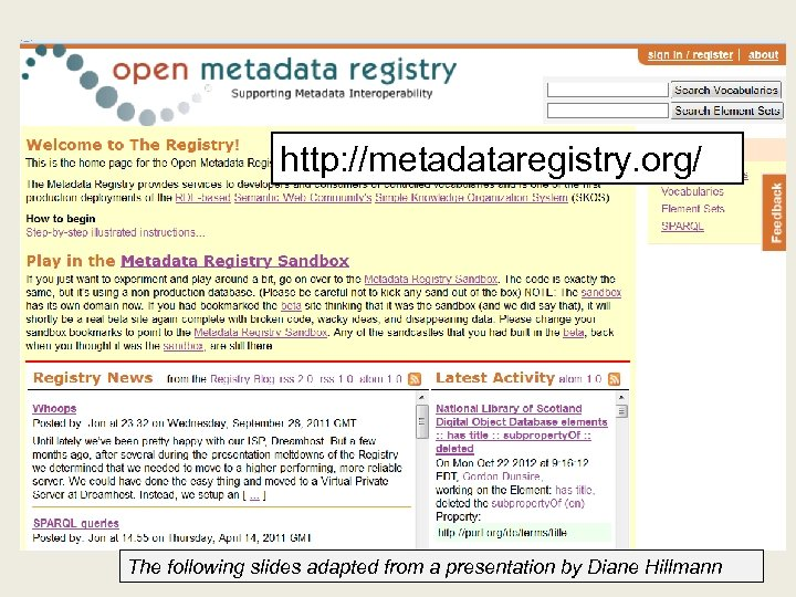 http: //metadataregistry. org/ The following slides adapted from a presentation by Diane Hillmann