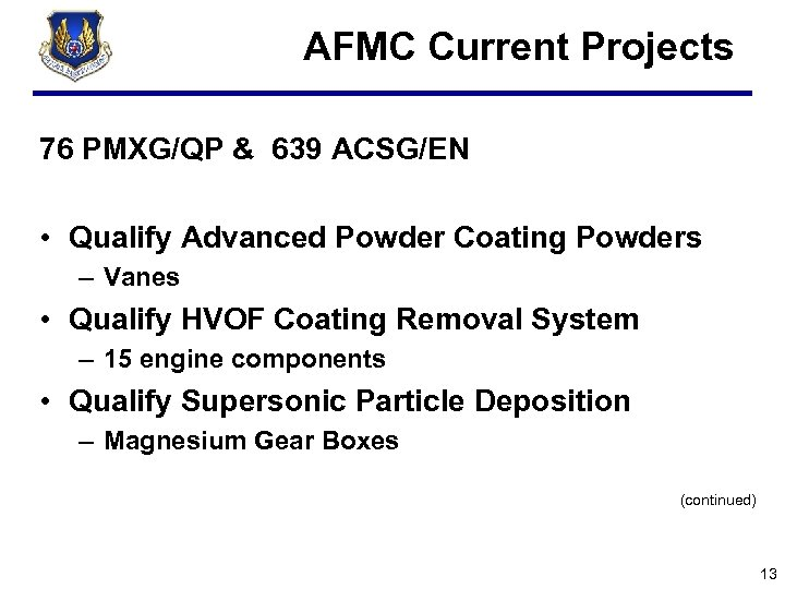 AFMC Current Projects 76 PMXG/QP & 639 ACSG/EN • Qualify Advanced Powder Coating Powders