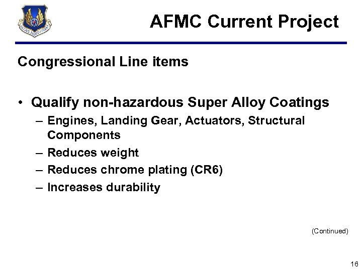 AFMC Current Project Congressional Line items • Qualify non-hazardous Super Alloy Coatings – Engines,