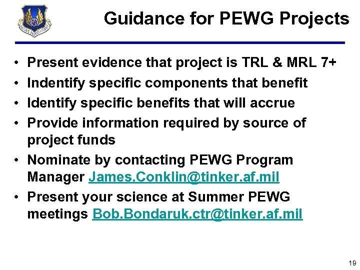 Guidance for PEWG Projects • • Present evidence that project is TRL & MRL