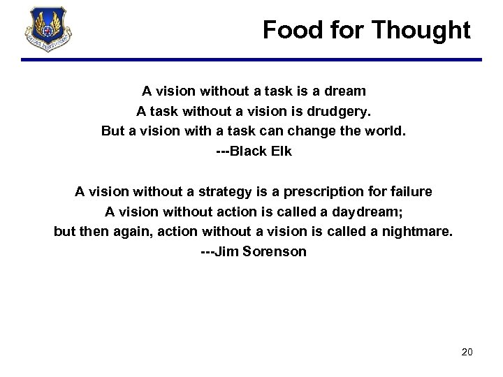 Food for Thought A vision without a task is a dream A task without