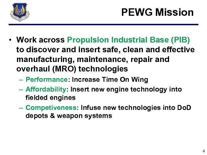 PEWG Mission • Work across Propulsion Industrial Base (PIB) to discover and insert safe,