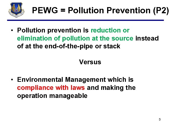 PEWG = Pollution Prevention (P 2) • Pollution prevention is reduction or elimination of