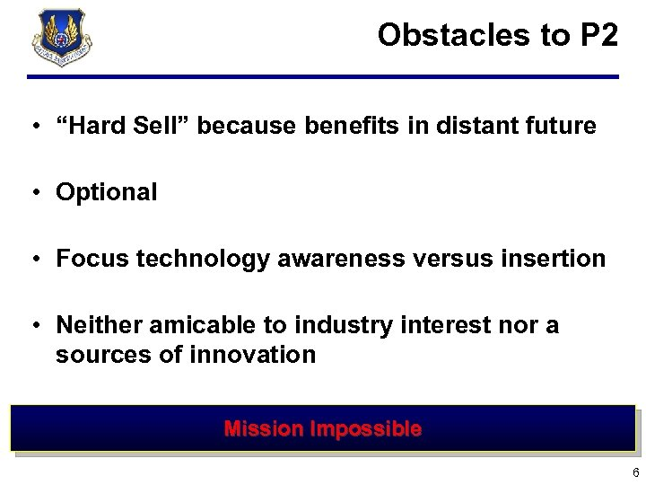 "Obstacles to P 2 • ""Hard Sell"" because benefits in distant future •"