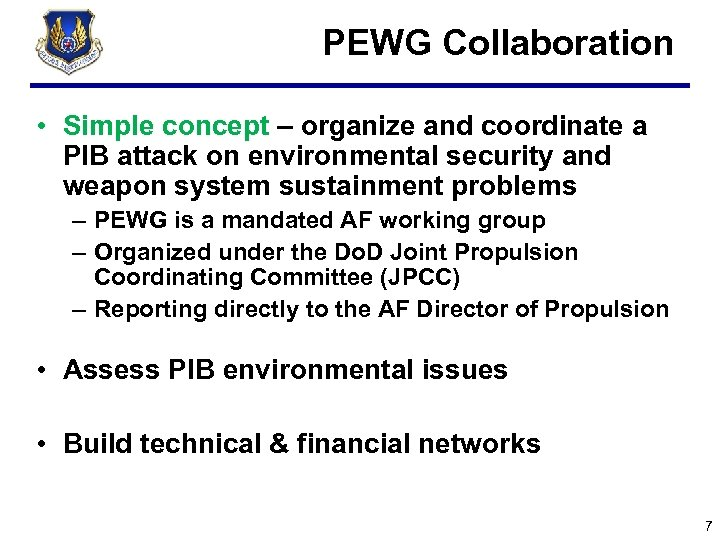 PEWG Collaboration • Simple concept – organize and coordinate a PIB attack on environmental