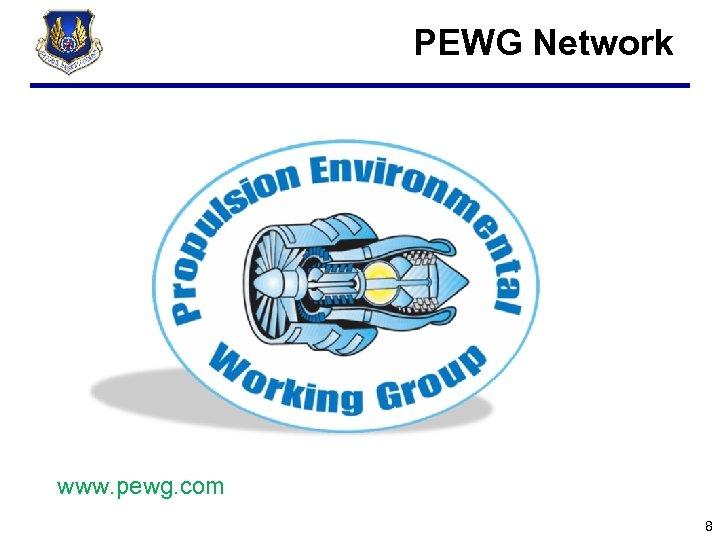 PEWG Network www. pewg. com 8
