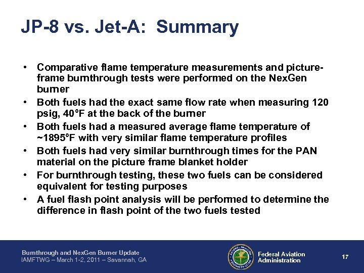 JP-8 vs. Jet-A: Summary • Comparative flame temperature measurements and pictureframe burnthrough tests were
