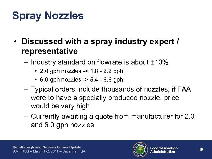 Spray Nozzles • Discussed with a spray industry expert / representative – Industry standard