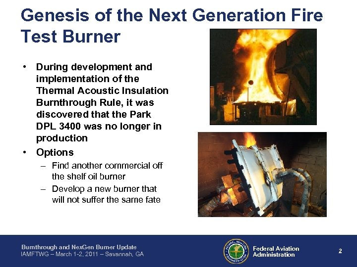 Genesis of the Next Generation Fire Test Burner • During development and implementation of