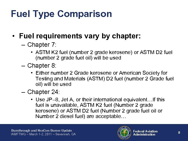 Fuel Type Comparison • Fuel requirements vary by chapter: – Chapter 7: • ASTM