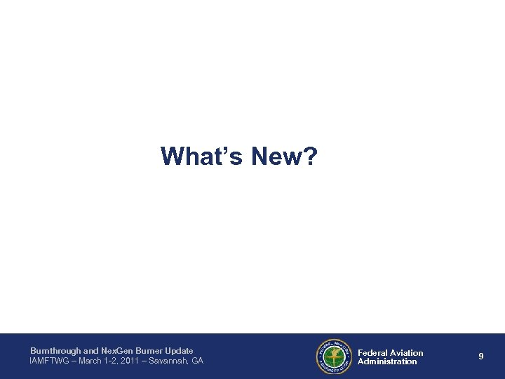 What's New? Burnthrough and Nex. Gen Burner Update IAMFTWG – March 1 -2, 2011