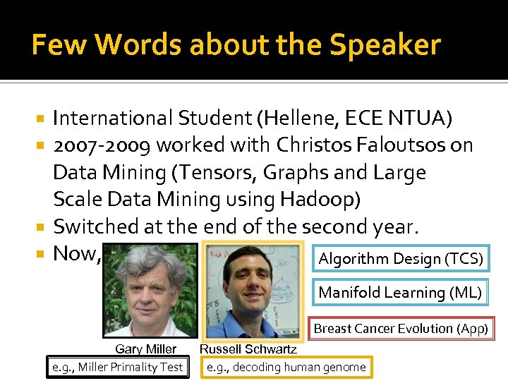 Few Words about the Speaker International Student (Hellene, ECE NTUA) 2007 -2009 worked with