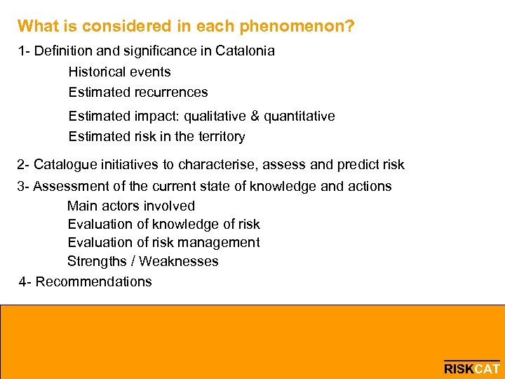 What is considered in each phenomenon? 1 - Definition and significance in Catalonia Historical