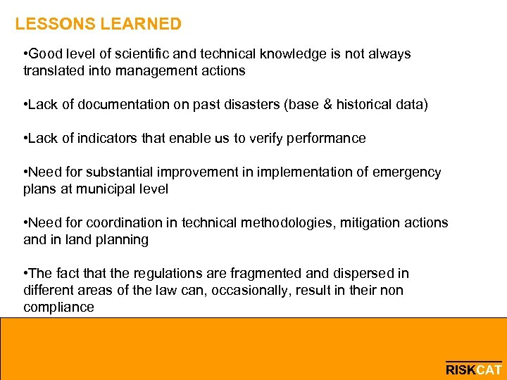 LESSONS LEARNED • Good level of scientific and technical knowledge is not always translated