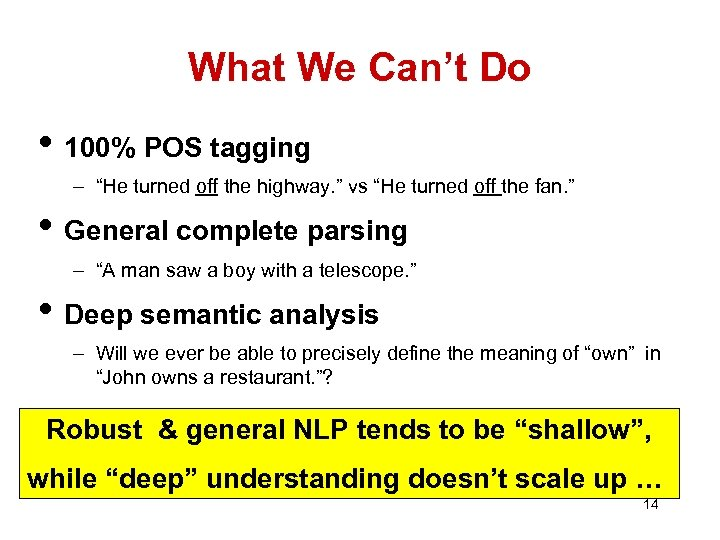 """What We Can't Do • 100% POS tagging – """"He turned off the highway."""