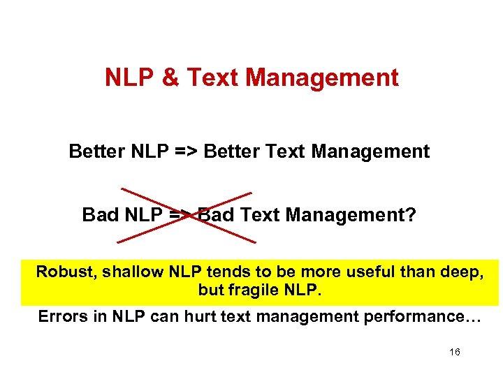 NLP & Text Management Better NLP => Better Text Management Bad NLP => Bad