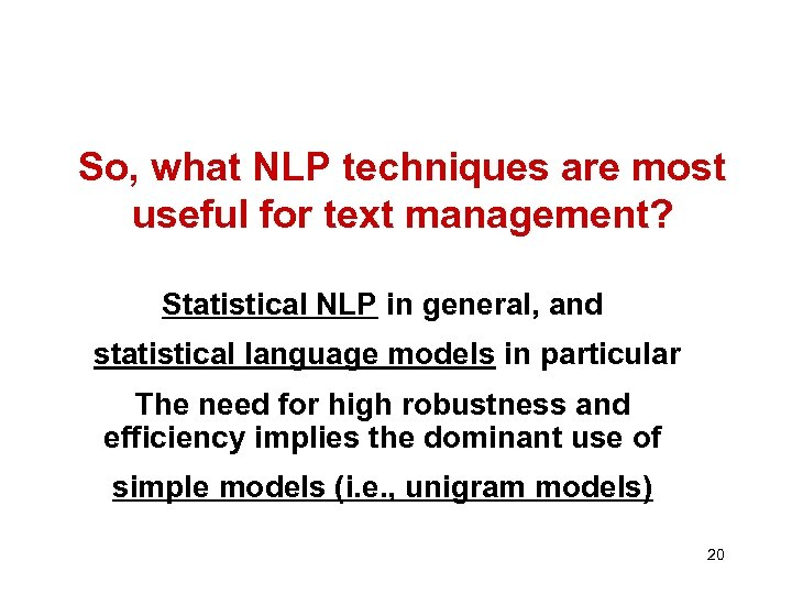 So, what NLP techniques are most useful for text management? Statistical NLP in general,