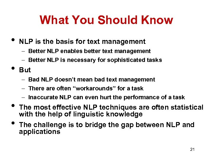 What You Should Know • • NLP is the basis for text management –