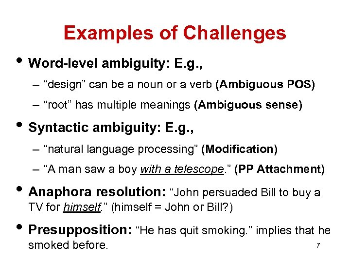 """Examples of Challenges • Word-level ambiguity: E. g. , – """"design"""" can be a"""