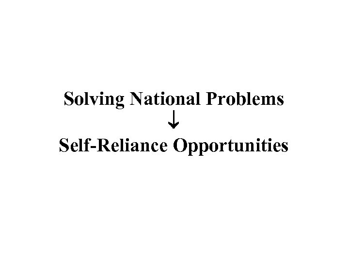 Solving National Problems Self-Reliance Opportunities